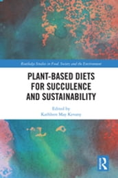 Plant-Based Diets for Succulence and Sustainability
