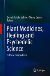 Plant Medicines, Healing and Psychedelic Science