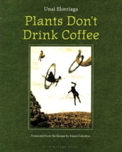 Plants Don t Drink Coffee