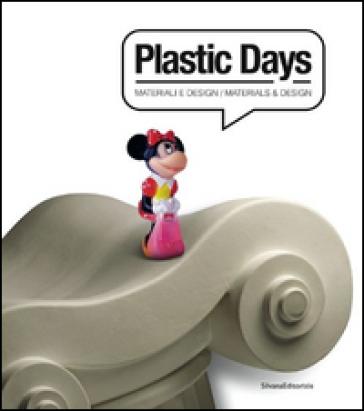Plastic days. Materiali e design. Ediz. italiana e inglese - C. Cecchini   Thecosgala.com