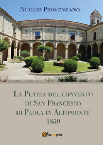La Platea del convento di San Francesco di Paola in Altomonte, 1859 - Nuccio Provenzano | Kritjur.org