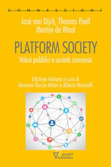 Platform society. Valori pubblici e società connessa - José Van Dijck |