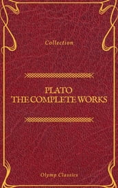 Plato: The Complete Works (Olymp Classics)