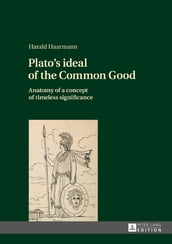 Plato s ideal of the Common Good