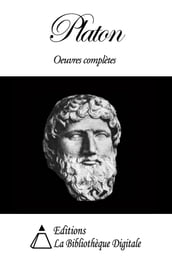 Platon - Oeuvres Completes