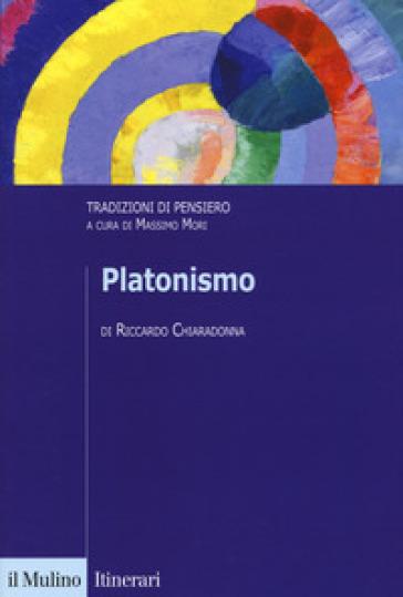 Platonismo. Tradizioni di pensiero - Riccardo Chiaradonna | Ericsfund.org