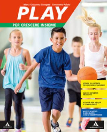 Play. Per crescere insieme. Per la Scuola media. Con e-book. Con espansione online. Con DVD-ROM - Maria Giovanna Giorgetti |