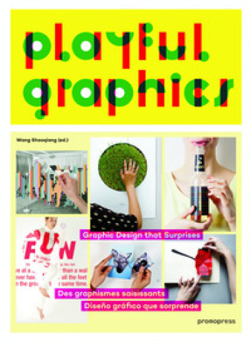 Playful graphics. Graphic design that surprises - Wang Shaoqiang |