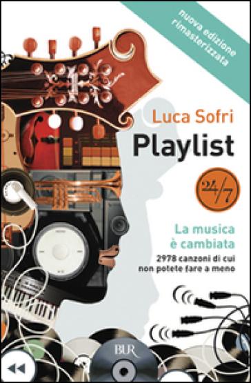 Playlist. La musica è cambiata - Luca Sofri |