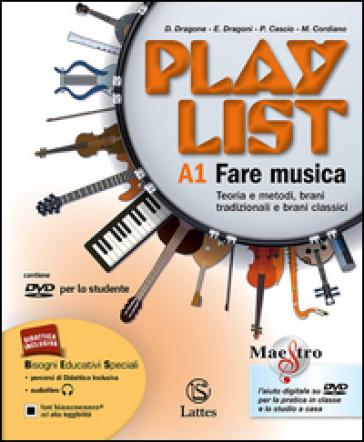 Playlist. Vol. A1-A2-B. Note e accordi-Fare musica-Ascoltare. Per la Scuola media. Con CD Audio. Con DVD-ROM. Con e-book. Con espansione online - Enrico Dragoni | Rochesterscifianimecon.com
