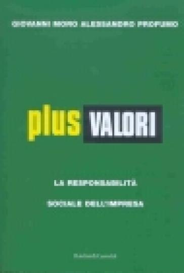 Plus valori. La responsabilità sociale dell'impresa - Giovanni Moro |