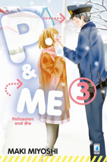 P&me. Policeman and me. 3. - Maki Miyoshi | Rochesterscifianimecon.com