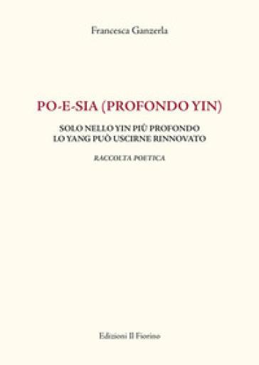 Po-e-sia (profondo yin) - Francesca Ganzerla |