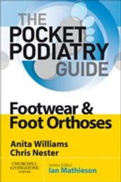 Pocket Podiatry: Footwear and Foot Orthoses E-Book