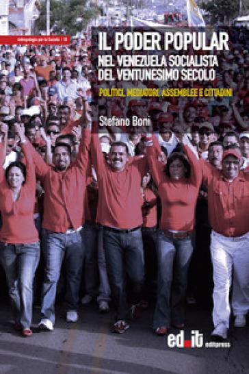 Il Poder Popular nel Venezuela socialista del ventunesimo secolo. Politici, mediatori, assemblee e cittadini - Stefano Boni | Kritjur.org
