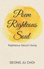 Poem Righteous Soul