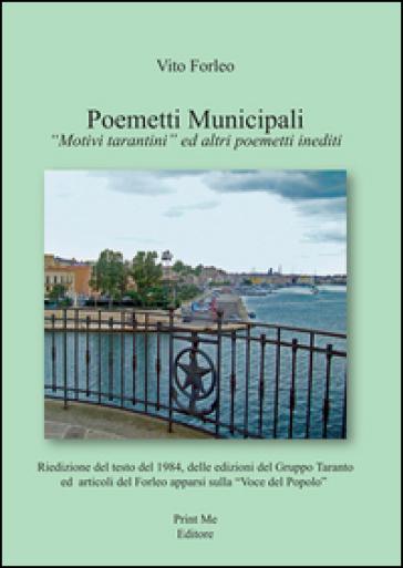 Poemetti municipali. «Motivi tarantini» ed altri poemetti inediti - Vito Forleo | Kritjur.org