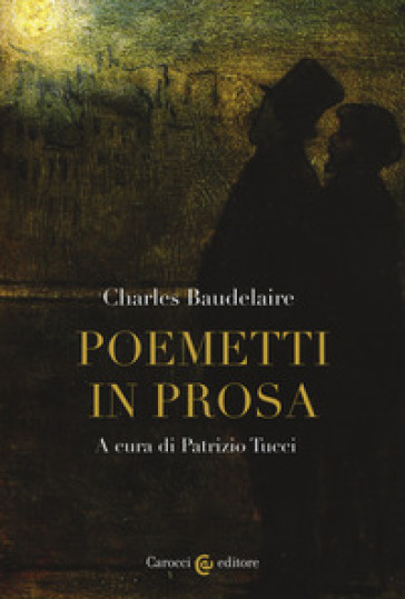 Poemetti in prosa. Testo francese a fronte - Charles Baudelaire |