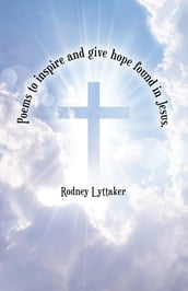 Poems to Inspire and Give Hope Found in Jesus.