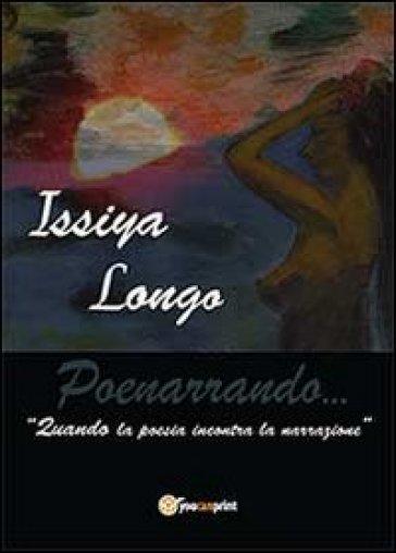 Poenarrando - Issiya Longo   Kritjur.org