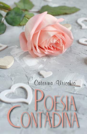 Poesia contadina - Caterina Uricchio |