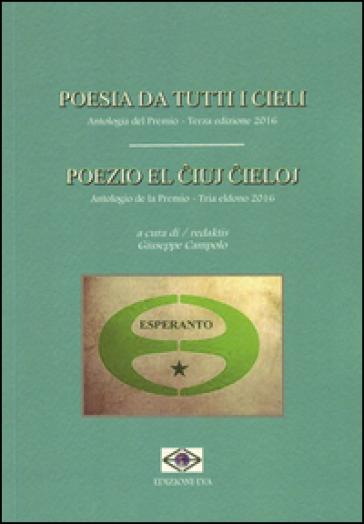 Poesia da tutti i cieli. Antologia del premio-Poezio el iuj ieloj. Antologio de la Premio. Ediz. bilingue - G. Campolo pdf epub