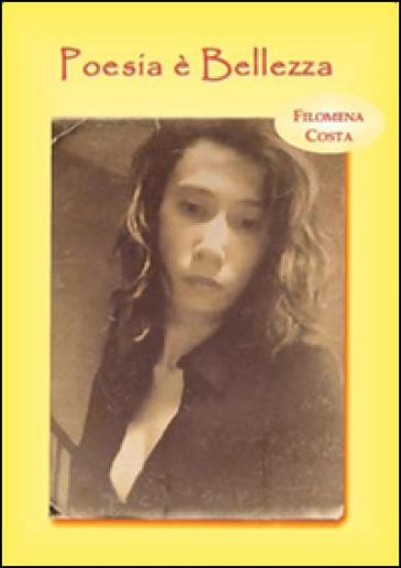 Poesia è bellezza - Filomena Costa | Ericsfund.org