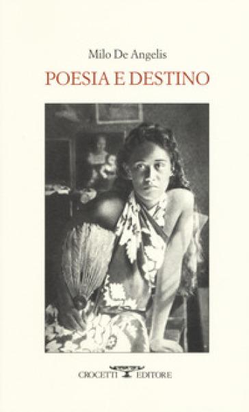 Poesia e destino - Milo De Angelis |