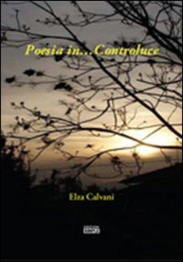 Poesia in... Controluce - Elza Calvani |