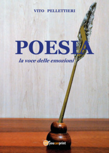 Poesia, la voce delle emozioni - Vito Pellettieri  