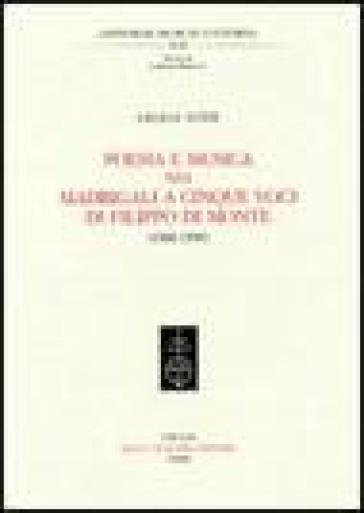 Poesia e musica nei madrigali a cinque voci di Filippo Di Monte (1580-1595) - Cecilia Luzzi |