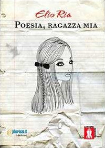 Poesia, ragazza mia - Elio Ria |