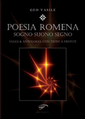 Poesia romena. Sogni suono segno. Saggi & antologia. Testo rumeno a fronte - Geo Vasile  