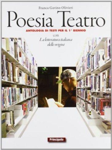 Poesia e teatro. LibroLIM. Per le Scuole superiori. Con e-book. Con espansione online. 2. - Franca Gavino  