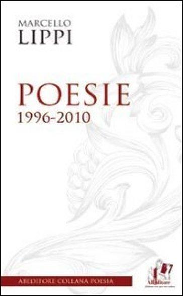Poesie. 1996-2010 - Marcello Lippi | Kritjur.org