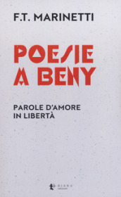 Poesie a Beny. Parole d amore in libertà. Testo francese a fronte
