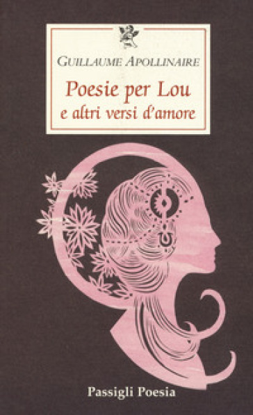 Poesie per Lou e altri versi d'amore - Guillaume Apollinaire  