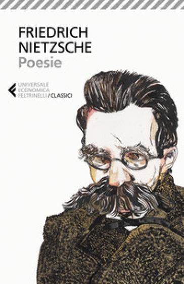 Poesie. Testo tedesco a fronte - Friedrich Nietzsche  