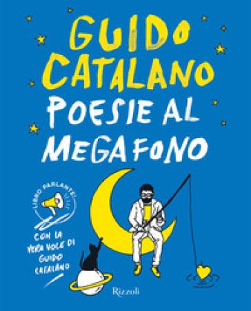 Poesie al megafono - Guido Catalano |