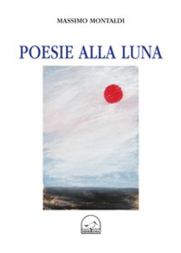 Poesie alla luna - Massimo Montaldi pdf epub