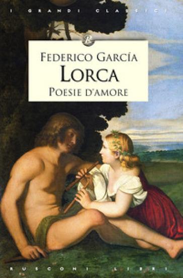 Poesie d'amore - Federico Garcia Lorca pdf epub