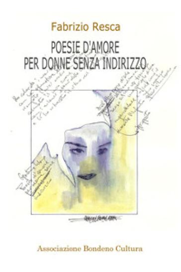 Poesie d'amore per donne senza indirizzo - Fabrizio Resca | Kritjur.org