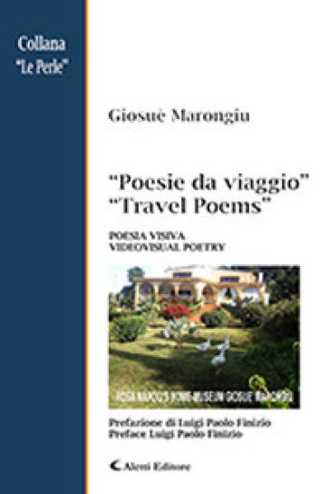 Poesie da viaggio. Ediz. italiana e inglese - Giosuè Marongiu |