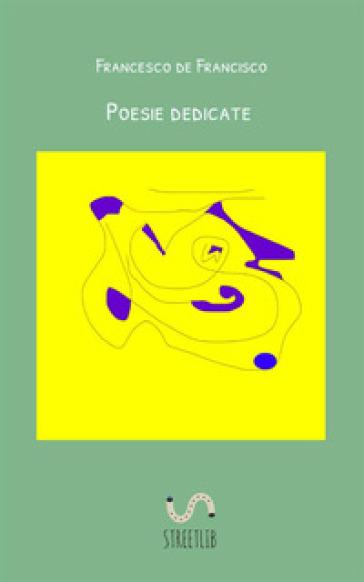 Poesie dedicate - Francesco de Francisco |