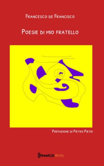 Poesie di mio fratello - Francesco de Francisco | Ericsfund.org