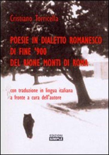 Poesie in dialetto romanesco di fine '900 del rione Monti di Roma. Testo romano e italiano - Cristiano Torricella pdf epub