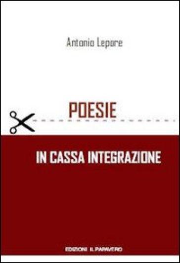 Poesie in cassa integrazione - Antonio Lepore   Kritjur.org
