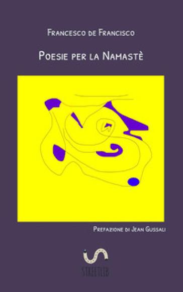 Poesie per la Namastè - Francesco de Francisco |
