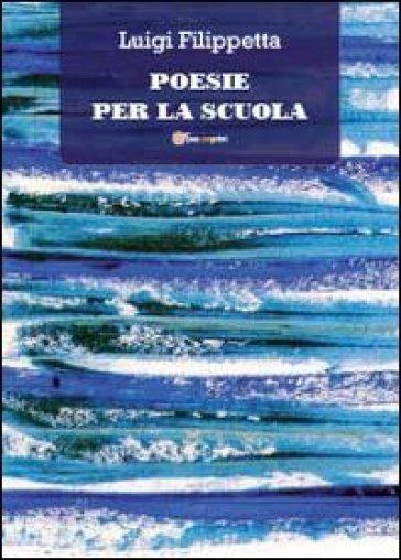 Poesie per la scuola - Luigi Filippetta   Kritjur.org