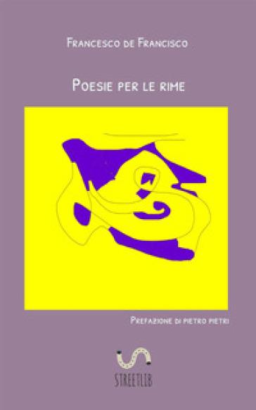 Poesie per le rime - Francesco de Francisco | Kritjur.org